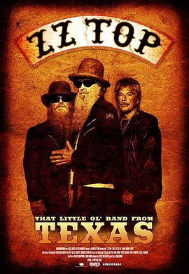 顶级乐队 ZZ Top: That Little Ol' Band from Texas