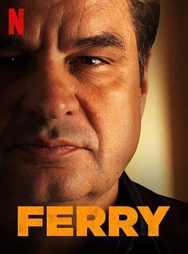 卧底:费瑞崛起 Ferry