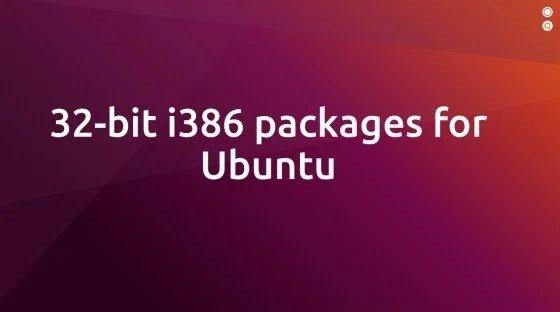 反悔:Ubuntu 19.10/20.04继续支持32位应用